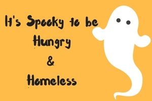 Spooky to be Hungry and Homeless